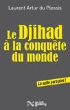 Laurent Artur du Plessis - Le Djihad à la conquête du monde.