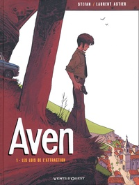 Laurent Astier et  Stefan - Aven Tome 1 : Les lois de l'attraction.