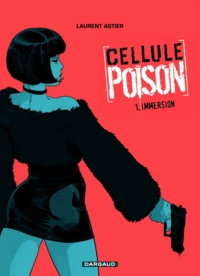 Laurent Astier - Cellule Poison Tome 1 : Immersion.