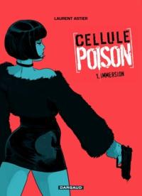 Laurent Astier - Cellule Poison Tome 1 : Immersion.