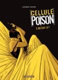 Laurent Astier - Cellule Poison Tome 2 : Qui suis-je ?.