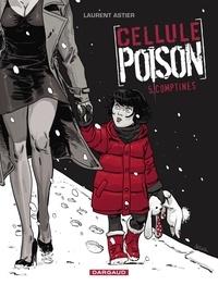 Laurent Astier - Cellule Poison Tome 5 : Comptines.