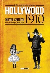 Laurent Astier et Stefan Astier - Hollywood 1910 Mister Griffith.