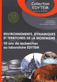 Laurent Astrade et Jean-Jacques Delannoy - Environnements, dynamiques et territoires de la montagne - Dix ans de recherches au laboratoire EDYTEM.