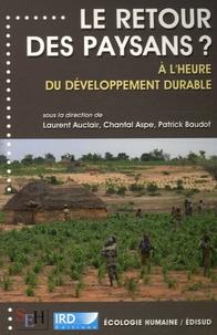 Laurent Auclair et Chantal Aspe - Le retour des paysans ? - A l'heure du développement durable.
