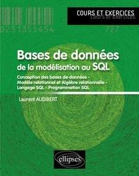 Laurent Audibert - Base de données de la modélisation au SQL.