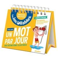 Laurent Audoin et Magali Clavelet - Un mot par jour Grande Section - 365 définitions illustrées.