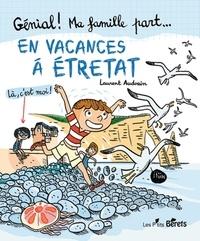 Laurent Audouin - Génial ! Ma famille part en vacances à Etretat.