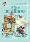 Laurent Audouin et Amélie Sarn - Les aventures fantastiques de Sacré-Coeur  : Le Yéti de l'Arc de Triomphe.