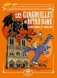 Laurent Audouin et Amélie Sarn - Les aventures fantastiques de Sacré-Coeur  : Les gargouilles de Notre-Dame.