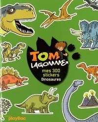 Laurent Audouin et Alfonso Reccio - Tom Lagomme - Mes 300 stickers dinosaures.