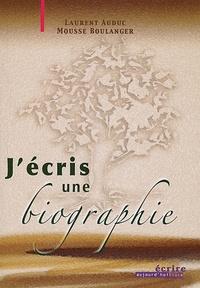 Laurent Auduc et Mousse Boulanger - J'écris une biographie.