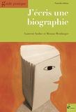 Laurent Auduc et Mousse Boulanger - J'écris une biographie - Guide pratique.