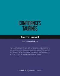 Laurent Aussel - Confidences taurines.