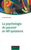 Laurent Auzoult - La psychologie du pouvoir en 60 questions.