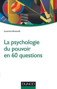 Galabria.be La psychologie du pouvoir en 60 questions Image