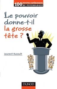 Laurent Auzoult - Le pouvoir donne-t-il la grosse tête ?.