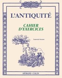 Laurent Avezou - L'Antiquité - Cahier d'exercices.