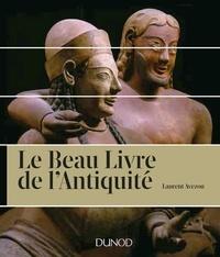 Laurent Avezou - Le beau livre de l'Antiquité.