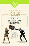 Laurent Avezou - Les mythes de l'histoire de France - La petite histoire.
