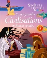 Laurent Avezou - Si les grandes civilisations m'étaient contées.