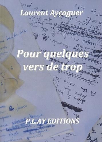 Laurent Ayçaguer - Pour quelques vers de trop.