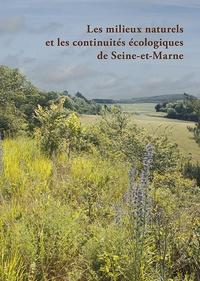 Laurent Azuelos et Olivier Renault - Les milieux naturels et les continuités écologiques de Seine-et-Marne.