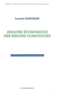 Laurent Baechler - Analyse économique des risques climatiques.