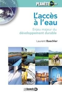 Laurent Baechler - L'accès à l'eau - Enjeu majeur du développement durable.