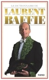 Laurent Baffie - Le dictionnaire de Laurent Baffie - Edition collector.