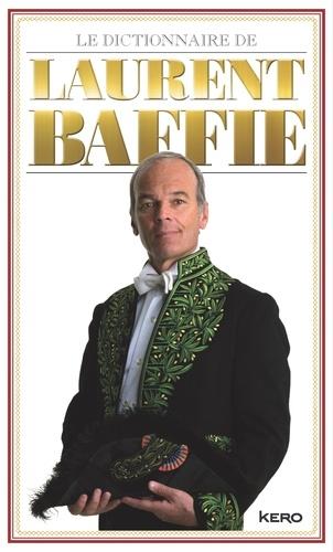 Laurent Baffie - Le dictionnaire de Laurent Baffie - Edition collector.