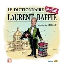 Laurent Baffie - Le dictionnaire illustré de Laurent Baffie.