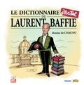 Laurent Baffie - Le dictionnaire illustré de Laurent Baffie.