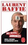 Laurent Baffie - Mes petites annonces drôles, poétiques ou franchement limites.