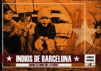 Laurent Bagnard - Indios de Barcelona - Quand les murs ont la parole.
