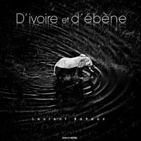 Laurent Baheux - D'ivoire & d'ébène.