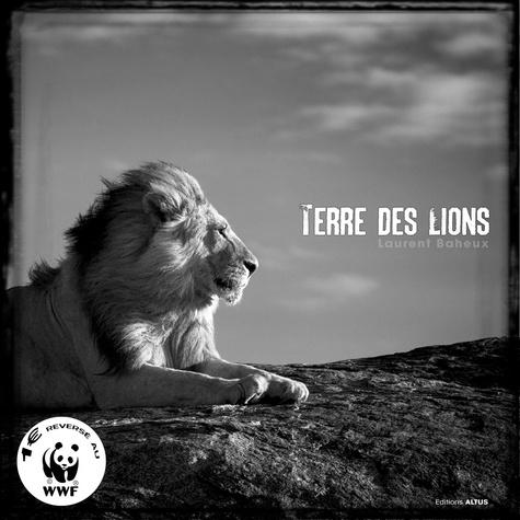 Laurent Baheux - Terre des lions.