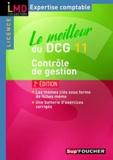 Laurent Bailly et Didier Leclère - Le meilleur du DCG 11 contrôle de gestion.
