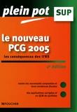 Laurent Bailly - Le nouveau plan comptable général 2005.