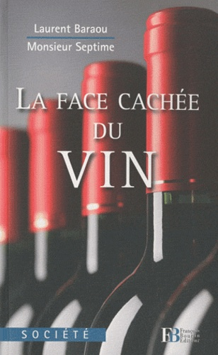 Laurent Baraou et  Monsieur Septime - La face cachée du vin.