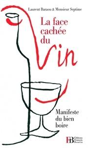 Laurent Baraou et  Monsieur Septime - La Face cachée du vin - Manifeste du bien boire.