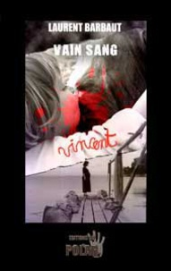 Laurent Barbaut - Vain Sang.