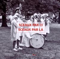 Laurent Barberon et Dominique Paoluzzo - Sceaux par ci, Sceaux par là.