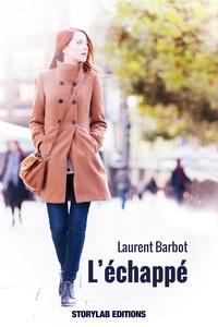 Laurent Barbot - L'échappé.