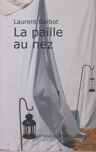 Laurent Barbot - La paille au nez.