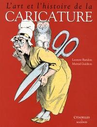 Laurent Baridon et Martial Guédron - L'art et l'histoire de la caricature.