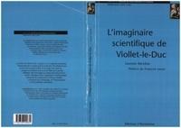 Laurent Baridon - L'imaginaire scientifique de Viollet-le-Duc.