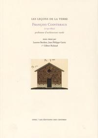 Laurent Baridon et Jean-Philippe Garric - Les leçons de la terre - François Cointeraux (1740-1830) professeur d'architecture rurale.