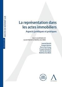 Laurent Barnich et Matthieu Van Molle - La représentation dans les actes immobiliers - Aspects juridiques et pratiques.