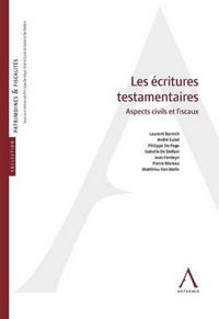 Laurent Barnich et André Culot - Les écritures testamentaires - Aspects civils et fiscaux.